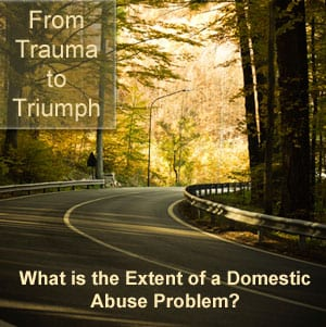From Trauma to Triumph, Surviving Domestic Abuse